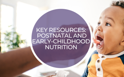 Key resources: Postnatal/Early-childhood nutrition