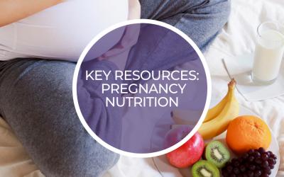 Key resources: Pregnancy nutrition