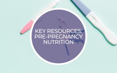 Key resources: Pre-conception nutrition