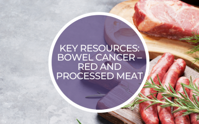 Key resources: Bowel cancer – red and processed meats