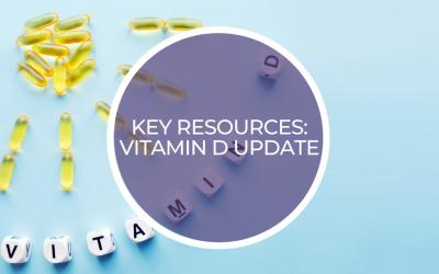 Key resources: Vitamin D update