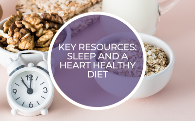 Key resources: Sleep and a heart healthy diet