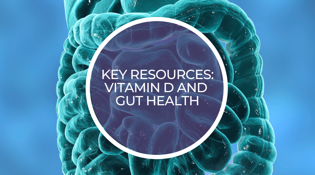 Key Resources: Vitamin D and Gut Health