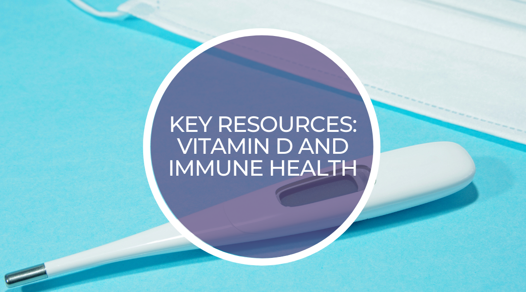 Key Resources: Vitamin D and Immune Health