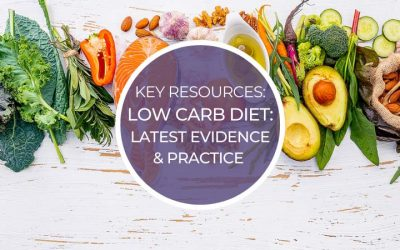 Key Resources: Low Carb Diet – Latest Evidence and Practice
