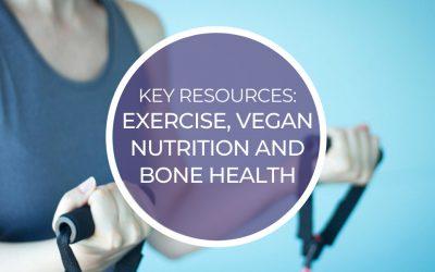 Key Resources: Vegan Nutrition & Bone Health
